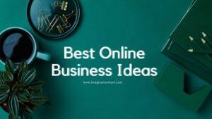 Best Online Business Ideas