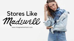 Stores Like Madewell