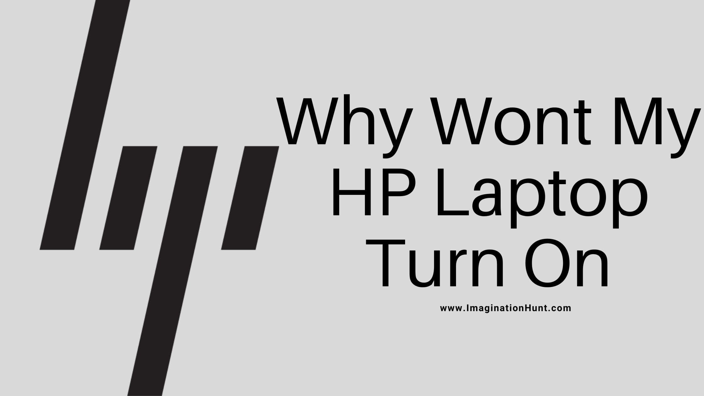 Why Wont My HP Laptop Turn On