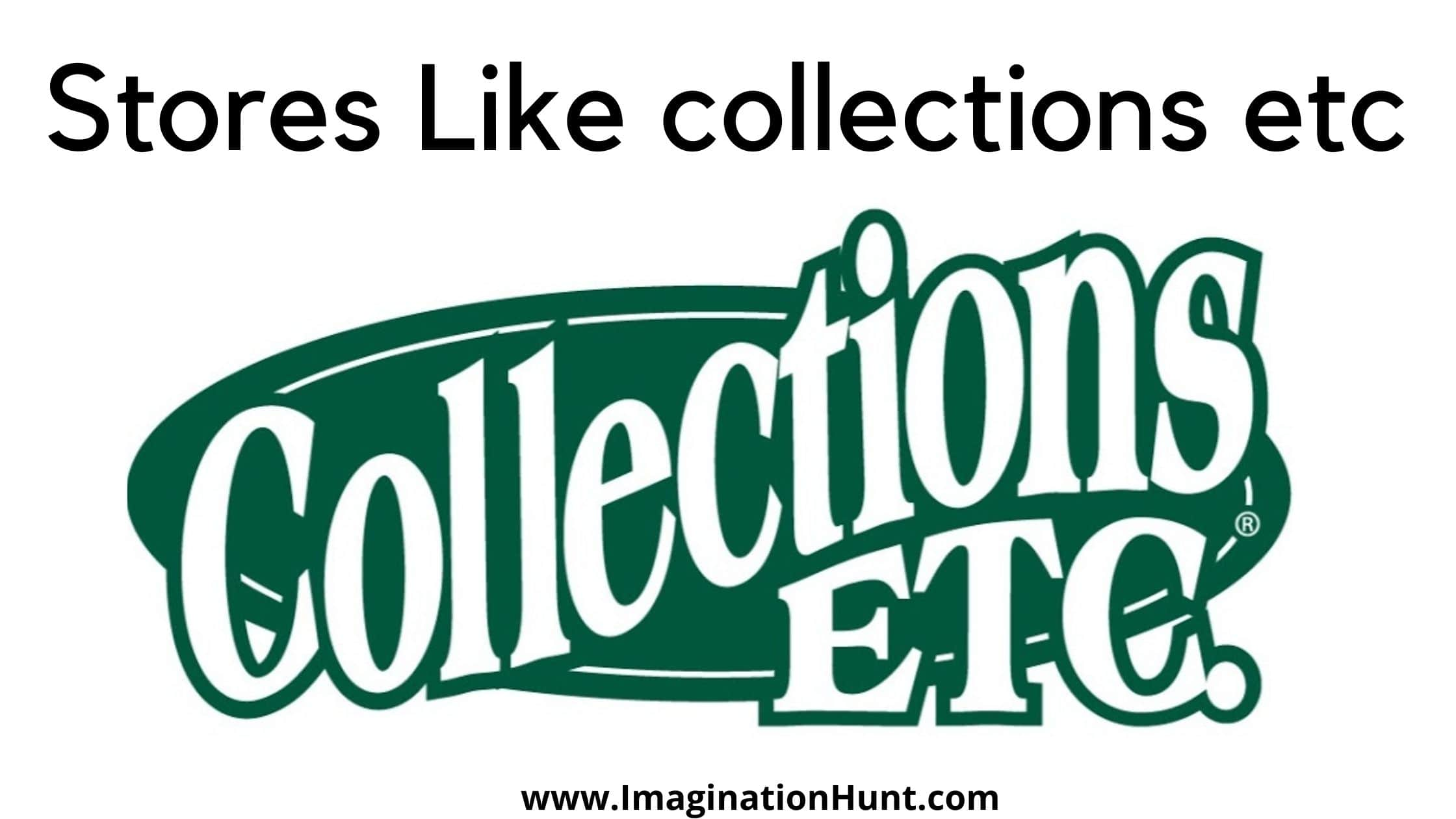 Stores like Collections Etc